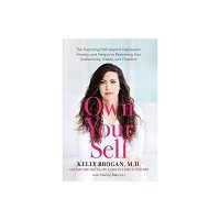 Own Your Self by Kelly Brogan PDF Download