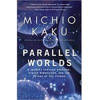 Parallel Worlds by Michio Kaku PDF