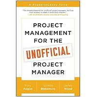 Project Management for the Unofficial Project Manager by Kory Kogon PDF