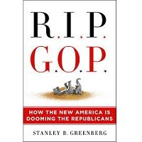 RIP GOP by Stanley B. Greenberg PDF