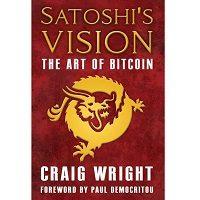 Satoshi's Vision by Craig S Wright PDF