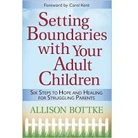 Setting Boundaries with Your Adult Children by Allison Bottke PDF
