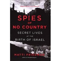 Spies of No Country by Matti Friedman PDF