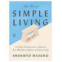 The Art of Simple Living by Shunmyo Masuno PDF