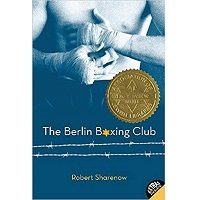 The Berlin Boxing Club by Robert Sharenow PDF
