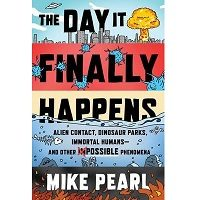 The Day It Finally Happens by Mike Pearl PDF