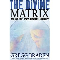 The Divine Matrix by Gregg Braden PDF