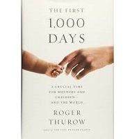 The First 1,000 Days by Roger Thurow PDF
