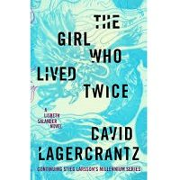 The Girl Who Lived Twice by David Lagercrantz PDF