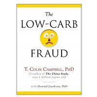 The Low-carb Fraud by T. Colin Campbell Download