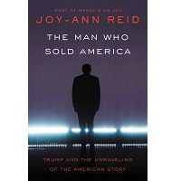 The Man Who Sold America by Joy-Ann Reid PDF