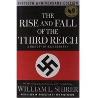 The Rise and Fall of the Third Reich by William L. Shirer PDF