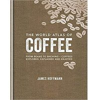 The World Atlas of Coffee by James Hoffmann PDF