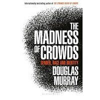 The_Madness_of_Crowds_by_Douglas_Murray_PDF_Downlo