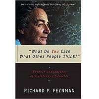 """""""What Do You Care What Other People Think?"""" by Richard P. Feynman PDF"""