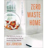Zero Waste Home by Bea Johnson PDF