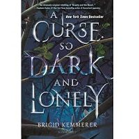 A Curse So Dark and Lonely by Brigid Kemmerer PDF