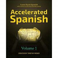 Accelerated Spanish by Timothy Moser PDF