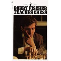Bobby Fischer Teaches Chess by Bobby Fischer PDF