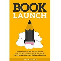 Book Launch by Chandler Bolt PDF