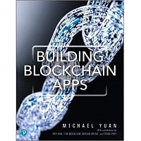 Building Blockchain Apps by Michael Juntao Yuan PDF