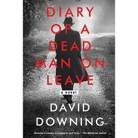 Diary of a Dead Man on Leave by David Downing PDF Download