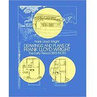 Drawings and Plans of Frank Lloyd Wright by Frank Lloyd Wright PDF