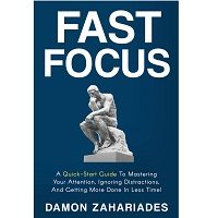Fast Focus by Damon Zahariades PDF Download