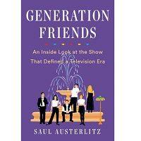 Generation Friends by Saul Austerlitz PDF