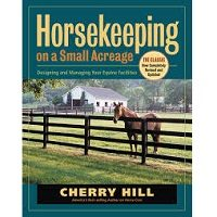 Horsekeeping on a Small Acreage by Cherry Hill PDF