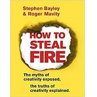 How to Steal Fire by Stephen Bayley PDF