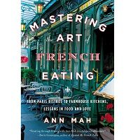 Mastering the Art of French Eating by Ann Mah PDF