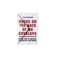 Maths on the Back of an Envelope by Rob Eastaway PDF Download