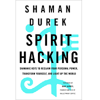 Spirit Hacking by Shaman Durek PDF