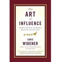 The Art of Influence by Chris Widener PDF