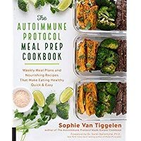 The Autoimmune Protocol Meal Prep Cookbook by Sophie Van Tiggelen PDF