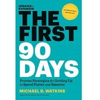 The First 90 Days by Michael D. Watkins PDF
