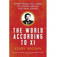 The World According to Xi by Kerry Brown PDF