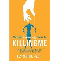 When Pleasing You Is Killing Me by Les Carter PDF