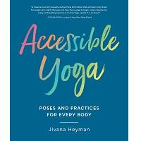 Accessible Yoga by Jivana Heyman PDF