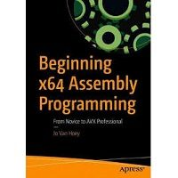 Beginning x64 Assembly Programming by Jo Van Hoey PDF