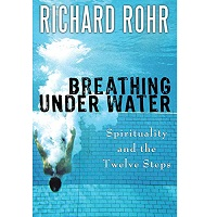 Breathing Under Water by Richard Rohr PDF