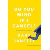 Do You Mind If I Cancel? by Gary Janetti PDF