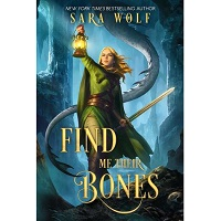 Find Me Their Bones by Sara Wolf PDF