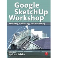 Google SketchUp Workshop by Laurent Brixius PDF