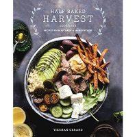 Half Baked Harvest Cookbook by Tieghan Gerard PDF