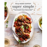 Half Baked Harvest Super Simple by Tieghan Gerard PDF