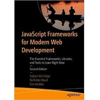 JavaScript Frameworks for Modern Web Development by Sufyan bin Uzayr PDF