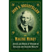 John D. Rockefeller on Making Money by John D. Rockefeller PDF
