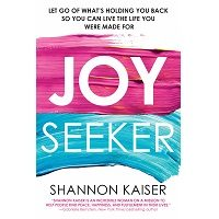 Joy Seeker by Shannon Kaiser PDF